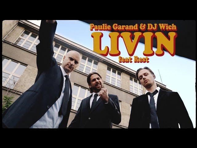 Paulie Garand & DJ Wich - Livin (feat. Rest) OFFICIAL VIDEO