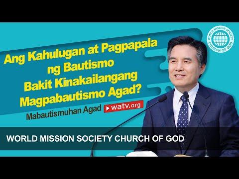 Mabautismuhan Agad【Ang mundo misyon lipunan iglesia ng Diyos】