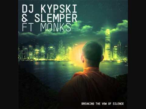 DJ Kypski & Slemper ft Monks - Breaking The Vow Of Silence