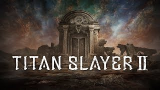 TITAN SLAYERⅡ- Trailer   Steam Early Access