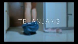 TELANJANG (Short Movie)