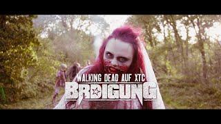 BRDIGUNG - Walking Dead auf XTC [Offizielles Video]