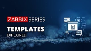 Zabbix Series - Templates explained