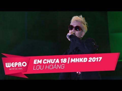 Mùa Hè Không Độ 2017 | Em Chưa 18 | Lou Hoàng