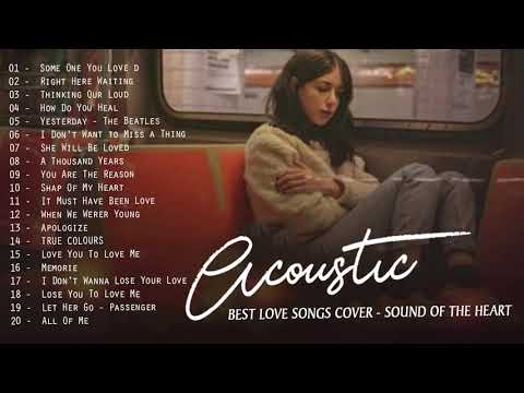 Guitar Acoustic Love Songs 2020 - Great Acoustic Cover Of Popular Songs Collection - Sad Songs Cover