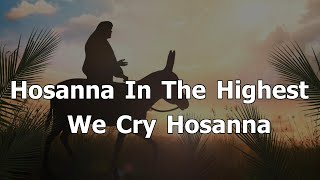 Hosanna In The Highest We Cry Hosanna