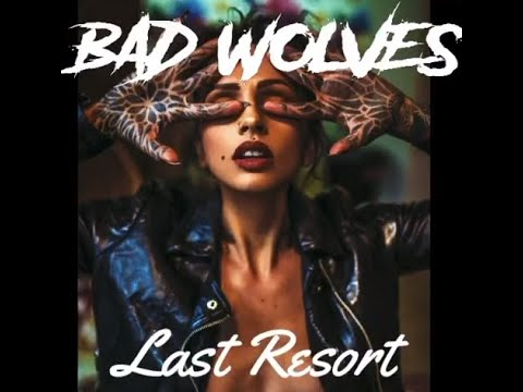 """Bad Wolves post cover of Papa Roach's song """"Last Resort"""""""