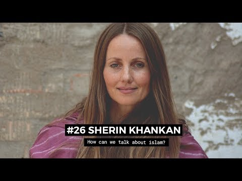 #26 Sherin Khankan - How can we talk about islam?
