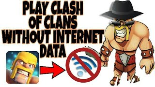 Video PLAY CLASH OF CLANS WITHOUT INTERNET.....LATEST  TRICK 2017 download MP3, 3GP, MP4, WEBM, AVI, FLV Mei 2018