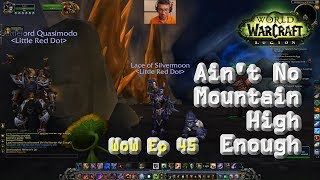 [World of Warcraft] Ain't No Mountain High Enough (Legion)