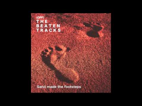 Off The Beaten Tracks - Sand made the footsteps