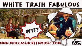 White Trash Fabulous-Moccasin Creek