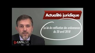 La loi de ratification des ordonnances du 20 avril 2018