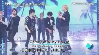 Hey! Say! JUMP Come On A My House
