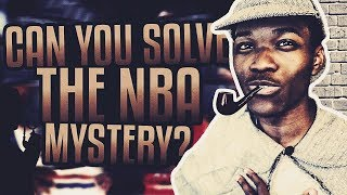 CAN YOU SOLVE THE NBA MYSTERY?