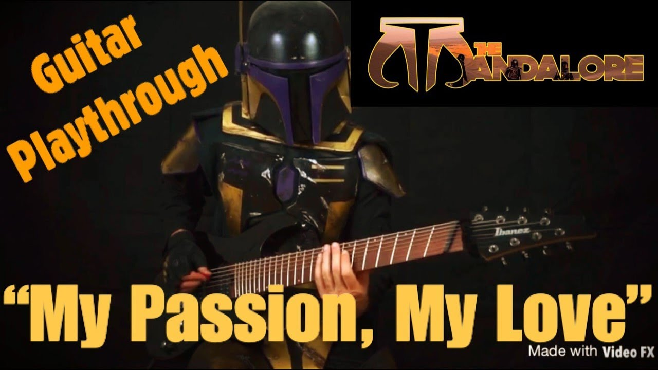 """My Passion, My Love"" Guitar Playthrough by The Mandalore"