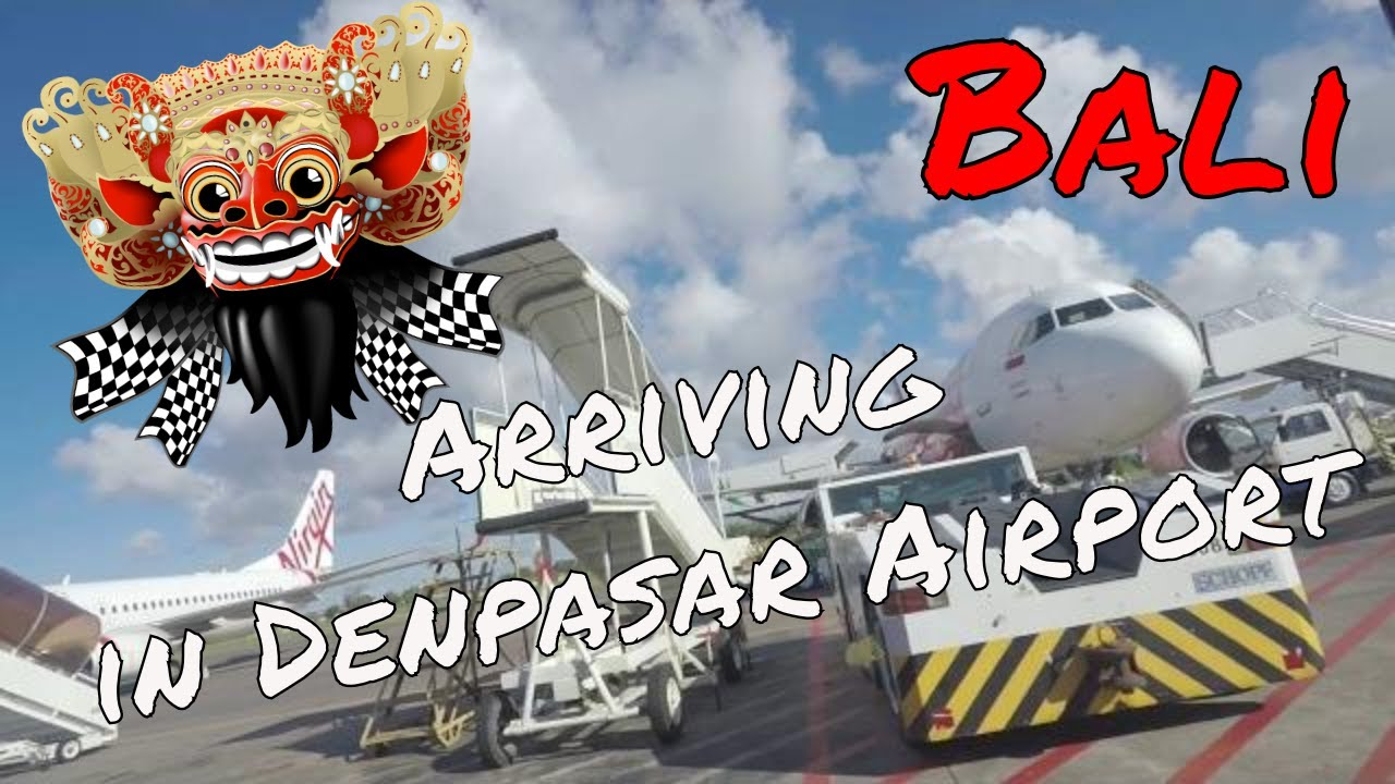 Arriving In Denpasar Airport Bali Indonesia Youtube