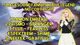 Download 5 BACKSOUND KHUSUS FANNY MOBILE LEGENDS (NO COPYRIGHT)