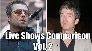 Liam vs. Noel Gallagher: Live Shows Comparison Vol. 2