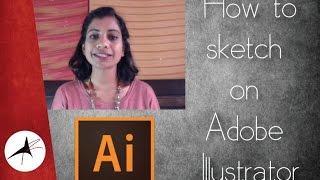 Design Process Part-3. How to sketch on Adobe Illustrator | Arpitha Rai
