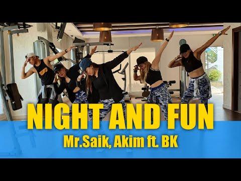Night And Fun I Mr. Saik, Akim Ft. BK I Zumba® I Dance Fitness I Choreography