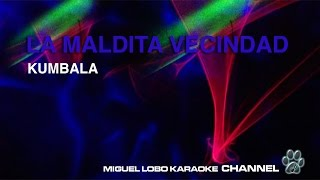 LA MALDITA VECINDAD - KUMBALA - Karaoke Channel Miguel Lobo