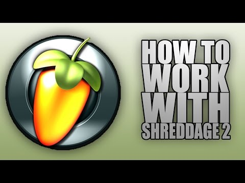 How to work with Shreddage 2