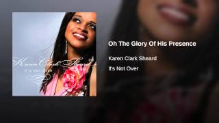 Oh The Glory Of His Presence