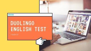 I took the Duolingo English Te…