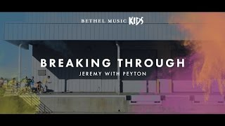 Breaking Through (Song Story) // Come Alive // Bethel Music Kids
