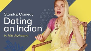 Dating an Indian | Standup comedy by Mila Supinskaya