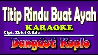 Titip Rindu Buat Ayah (Ebit G) Karaoke dangdut
