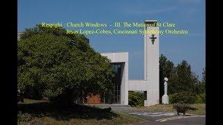 Respighi : Church Windows  -  III. The Matins of St Clare