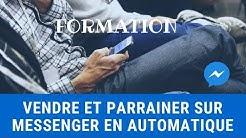 FORMATION - Vendre et Parrainer sur Messenger en Automatique
