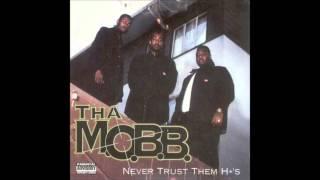 Tha Mobb. Never Trust Them Hos (Full Album)
