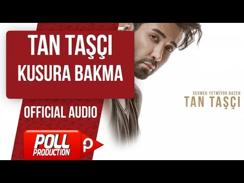 TAN TAŞÇI - KUSURA BAKMA ( OFFICIAL AUDIO )