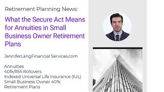 What the Secure Act Means for Annuities in Small Business Retirement