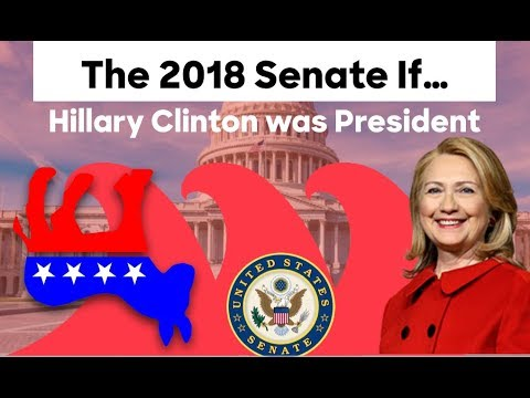 The 2018 Senate Elections If Hillary Clinton Was President