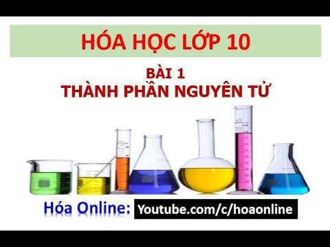 Hóa học 10 – Bài 1 – Thành phần nguyên tử – Hoá Online