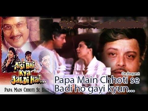 Papa-main-choti-se-(aisi-bhi-kya-jaldi-hai-1996) youtube.