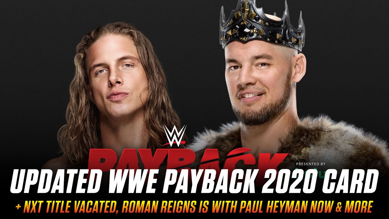 WWE Payback 2020 Card Updates, NXT ...