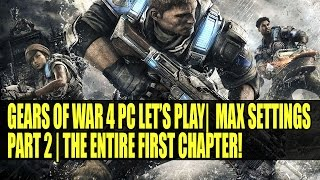 Gears of War 4 PC Max Settings 60FPS Part 2 | The Entire First Chapter