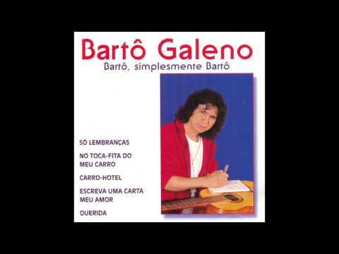Bartô Galeno - Só Lembranças - No Toca Fita do Meu Carro - Carro Hotel