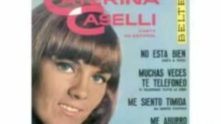 Muchas veces te telefoneo (Ti telefono tutte le sere) - Caterina Caselli