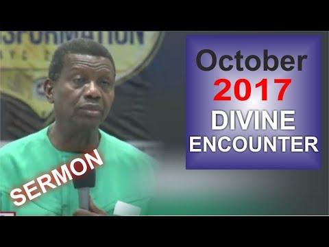 Pastor E.A Adeboye Sermon @ RCCG October 2017 DIVINE ENCOUNTER