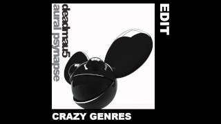 deadmau5 - Aural Psynapse 2nd Edit (Crazy Genres Edit)