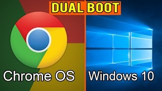 How to Dual Boot Chrome OS and Windows 10.