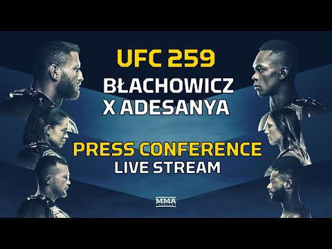 UFC 259: Blachowicz vs. Adesanya Pre-Fight Press Conference LIVE Stream - MMA Fighting