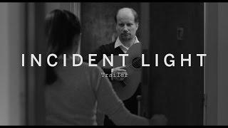INCIDENT LIGHT Trailer | Festival 2015