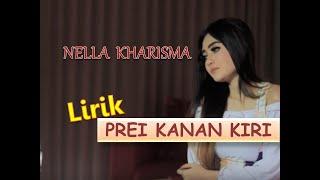 NELLA KHARISMA - PREI KANAN KIRI ( Official Lirik dan Artinya )